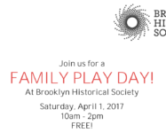 Free family play day at Brooklyn Historical Society 4/1